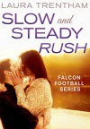 Slow and Steady Rush - Laura Trentham