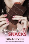 Seduction and Snacks - Tara Sivec