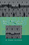 Group Psychology and Political Theory - C. Fred Alford
