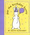 Pat the Birthday Bunny (Touch-and-Feel) - Edith Kunhardt, Edith Kunhardt Davis