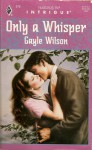 Only A Whisper (Harlequin Intrigue, #376) - Gayle Wilson