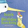 The Stork and the Birthday Stocking - Jackson Payne, Jean M. Williams