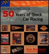 Fifty Years of Stock Car Racing: A Histoy of Collectibles and Memorabilia - Ken Breslauer