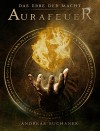 Das Erbe der Macht - Band 1: Aurafeuer (Urban Fantasy) - Andreas Suchanek, Nicole Böhm, Greenlight Press