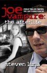 Joe Vampire: The Afterlife - Steven Luna