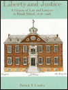 Liberty and justice: A history of law and lawyers in Rhode Island, 1636-1998 - Patrick T. Conley