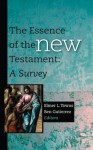 The Essence of the New Testament - Elmer L. Towns, Ben Gutierrez