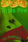 Triple Fire - Jen Bluekissed