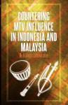 Countering MTV Influence in Indonesia and Malaysia - Kalinga Seneviratne