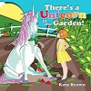 There's a Unicorn in the Garden - Katy Brown