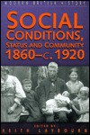Social Conditions, Status and Community: c. 1860-1920 - Keith Laybourn