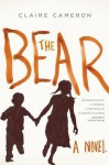[ THE BEAR By Cameron, Claire ( Author ) Hardcover Feb-11-2014 - Claire Cameron