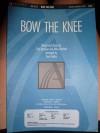 Bow the Knee - Tom Fettke, Chris Machen, Mike Harland