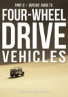 Guide to 4-Wheel Drive. Part-2 Vehicles (The Complete Guide to Four-Wheel Drive) - Andrew St. Pierre White