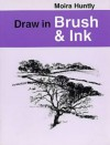 Draw In Brush & Ink - Moira Huntly