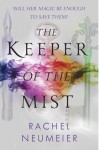The Keeper of the Mist - Rachel Neumeier