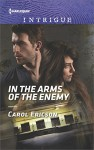 In the Arms of the Enemy (Target: Timberline) - Carol Ericson