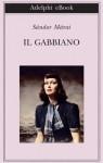 Il gabbiano (Biblioteca Adelphi) (Italian Edition) - Sándor Márai