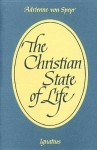 The Christian State of Life - Adrienne von Speyr