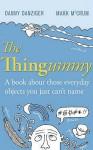 The Thingummy - Danny Danziger, Mark McCrum