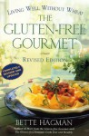 The Gluten-free Gourmet, Second Edition: Living Well Without Wheat - Bette Hagman