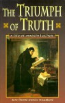 The Triumph of Truth: A Life of Martin Luther - Jean Henri Merle d'Aubigné