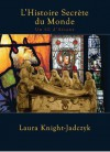 L'histoire secrète du monde (French Edition) - Patrick Rivière, Laura Knight-Jadczyk, Jason Martin