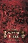 The battle of Bosworth Field - William Hutton