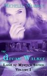 The Dream Walker, Land of Mystica Series Volume One: Land of Mystica Series Volume One - Michelle Murray, Susan Soares