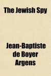 The Jewish Spy - Jean-Baptiste De Boyer Argens