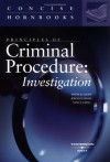 Principles of Criminal Procedure: Investigation (Concise Hornbooks) - Wayne R. Lafave, Nancy J. King, Jerold H. Israel