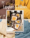 Easy Lapghans and Pillows - Connie Ellison