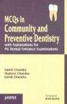 MCQ In Community And Preventive Dentistry - Satish Chandra, Shaleen Chandra, Girish Chandra