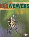 Orb Weavers: Hungry Spinners - Sandra Markle