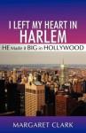 I Left My Heart in Harlem - Margaret Clark