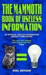The Mammoth Book of Useless Information - Noel Botham