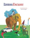 Excuses Excuses - Anushka Ravishankar, Gabrielle Manglou