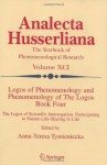 Logos of Phenomenology and Phenomenology of the Logos, Book 4: The Logos of Scientific Interrogation Participating in Nature-Life-Sharing in Life (Analecta Husserliana, Vol. 91): Bk. 4 - Anna-Teresa Tymieniecka