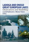 Ladoga and Onego - Great European Lakes: Observations and Modelling - Leonid Rukhovets, Nikolai Filatov