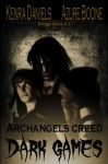 Dark Games: Archangels Creed Bridge Book 4.2 - Azure Boone, Kenra Daniels
