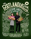 The Portlandia Cookbook: Cook Like a Local - Jonathan Krisel, Fred Armisen, Carrie Brownstein