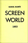Screen World 1953: Volume IV - Daniel C. Blum