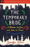 The Temporary Bride: A Memoir of Love and Food in Iran - Jennifer Klinec