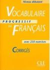 Vocabulaire Progressif du Français - Niveau débutant: Corrigés - Claire Miquel