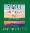 You: Breathing Easy: Guided Stretch - Michael F. Roizen, Mehmet C. Oz, Lisa Oz