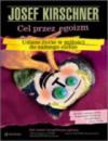 Cel przez egoizm. Udane życie w miłości do samego siebie - Josef Kirschner