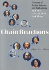 Chain Reactions: Pioneers of British Science & Technology - Adam Hart-Davis