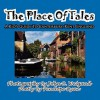 The Place of Tales--- A Kid's Guide to Canterbury, Kent, England - Penelope Dyan, John Weigand