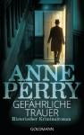 Gefährliche Trauer: 2. Fall für Inspector Monk - Historischer Kriminalroman - Anne Perry