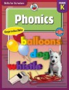 Skills for Scholars Phonics, Grade K - School Specialty Publishing